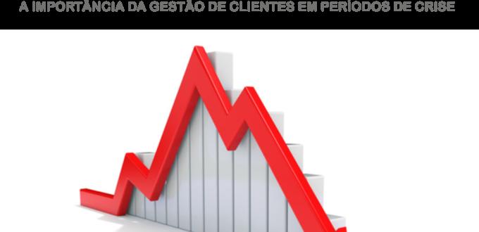 ESTRESSE FINANCEIRO: A IMPORTÂNCIA DA GESTÃO DE CLIENTES EM PERÍODOS DE CRISE